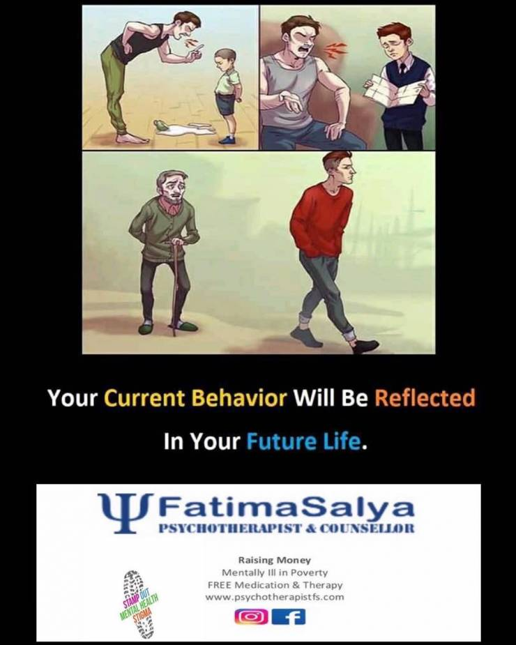 Your current behaviour will be reflected in your future life